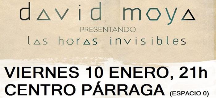 David Moya y sus Horas Invisibles en el Centro Párraga.